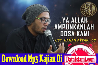 Download Mp3 Ceramah Hanan Attaki Terbaru Full
