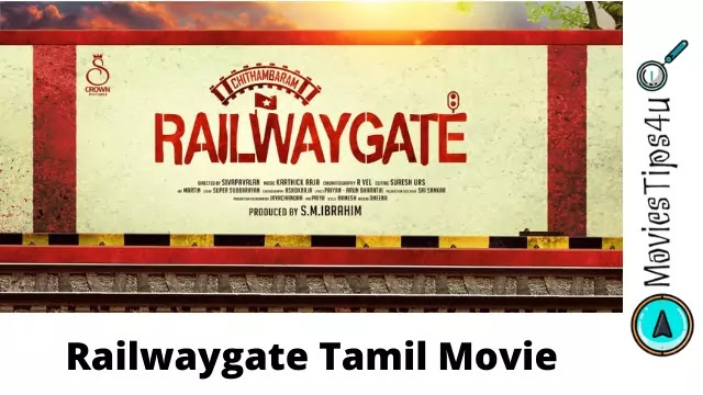 Chidambaram Railwaygate Tamil Movie Cast Trailer Wiki Release Date