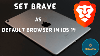 Brave Browser, Set Brave as Default Browser in ios 14, ios 14