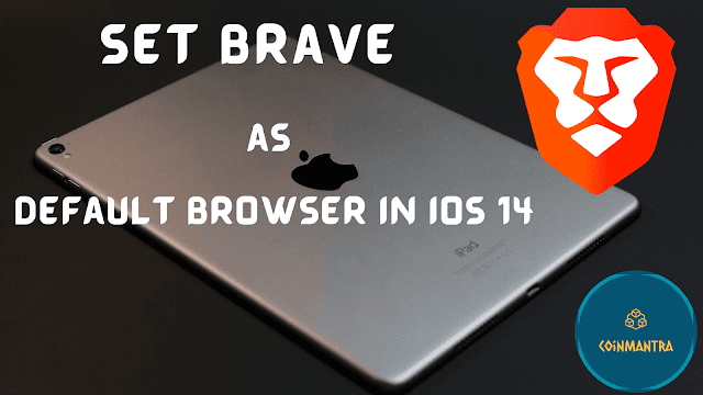 Now You Can Set Brave As A Default Browser In IOS 14