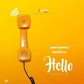 (New Audio) | Ommy Dimpoz Ft MwanaFA - Hello | Mp3 Download (New Song)