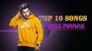 TOP 10 SONGS OF JASS MANAK.