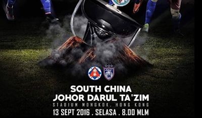 live streaming jdt vs south china 13.9.2016