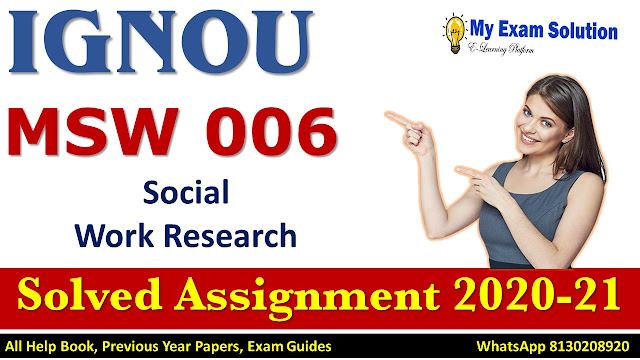 MSW 006 Solved Assignment 2020-21, IGNOU Solved Assignment 2020-21, MSW 006