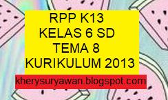 Rpp 1 Lembar Kelas 6 Sd Tema 8 Semester 2 Kurikulum 2013 Hasil Revisi 2020 Kherysuryawan Id
