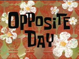 Opposite Day Wishes Images