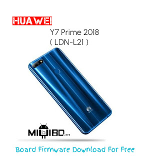 Huawei Y7 Prime 2018 LDN-L21 Board Firmware   Download For Free