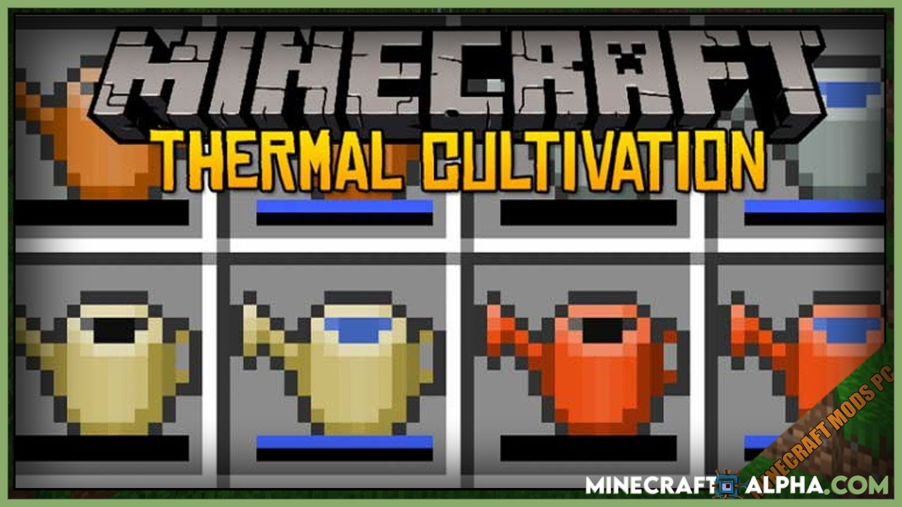 Minecraft Thermal Cultivation Mod