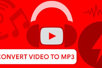 Cara Mengubah Video YouTube ke MP3 untuk didengarkan Secara Offline
