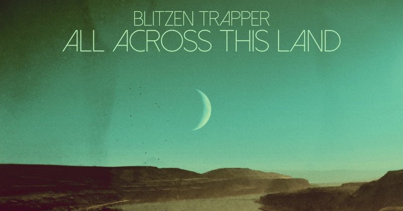 blitzen trapper all across this land