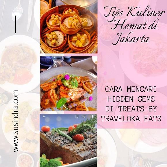 Tips kuliner hemat di Jakarta: cara mencari hidden gems di Treats by Traveloka Eats