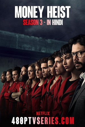 Watch Online Free Money Heist Season 3 Full Hindi Dual Audio Download 480p 720p All Episodes