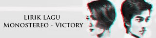 Lirik Lagu Monostereo - Victory