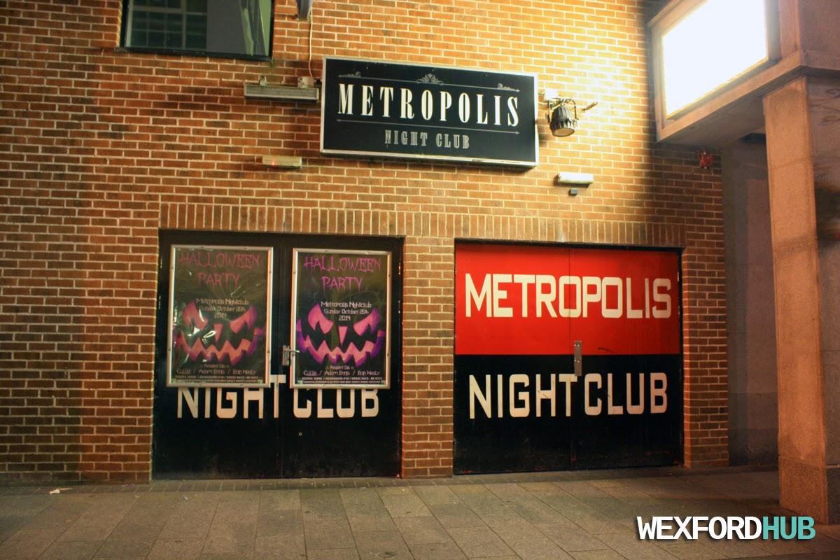 Metropolis Nightclub, Wexford