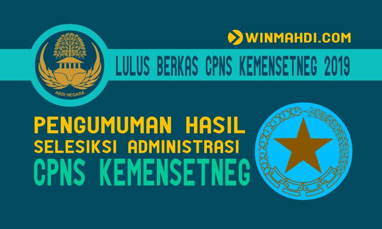 PENGUMUMAN LULUS BERKAS CPNS KEMENSETNEG 2019