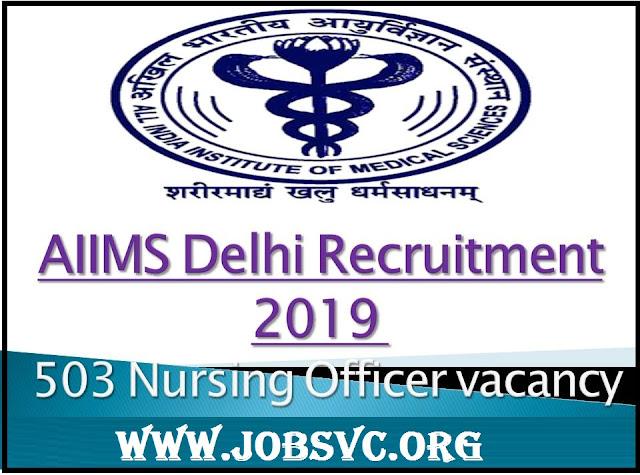 AIIMS Delhi Recruitment (2019) - 503 Posts of Nursing Officer