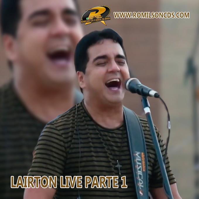 CD LAIRTON LIVE PARTE 1