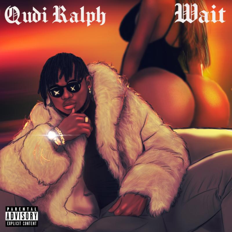 "Qudi Ralph – ""Wait"" #Arewapublisize"