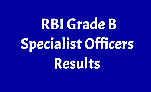rbi grade b specialist officers results 2018,rbi grade b results,rbi grade b so results,reserve bank of india (rbi) has declared the written exam result for specialist officer (grade b) posts
