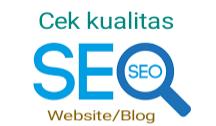 Cara Cek Kualitas SEO Sebuah Website Atau Blog Secara Gratis dan Mudah