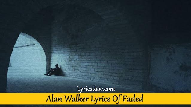 Alan Walker Lyrics Of Faded