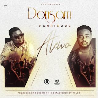 MUSIC:Donsam – Atewo Ft. Henrisoul | @donsamonline