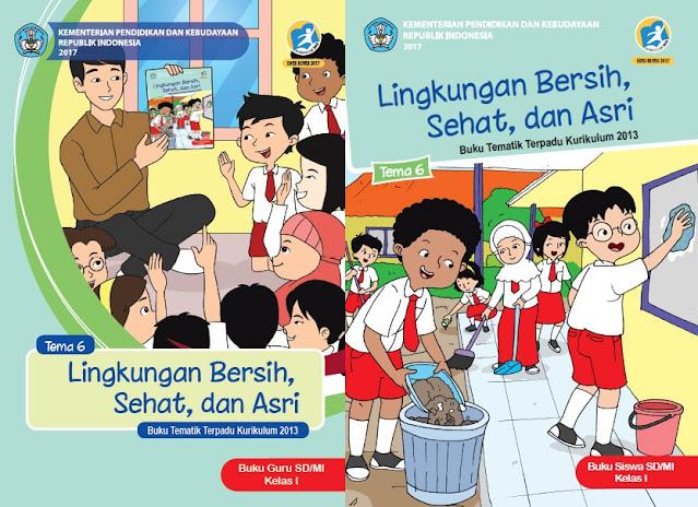 Buku Tematik Kelas 1 TEMA 6 Lingkungan Bersih, Sehat dan Asri pdf K13 Revisi 2017 Guru & Siswa