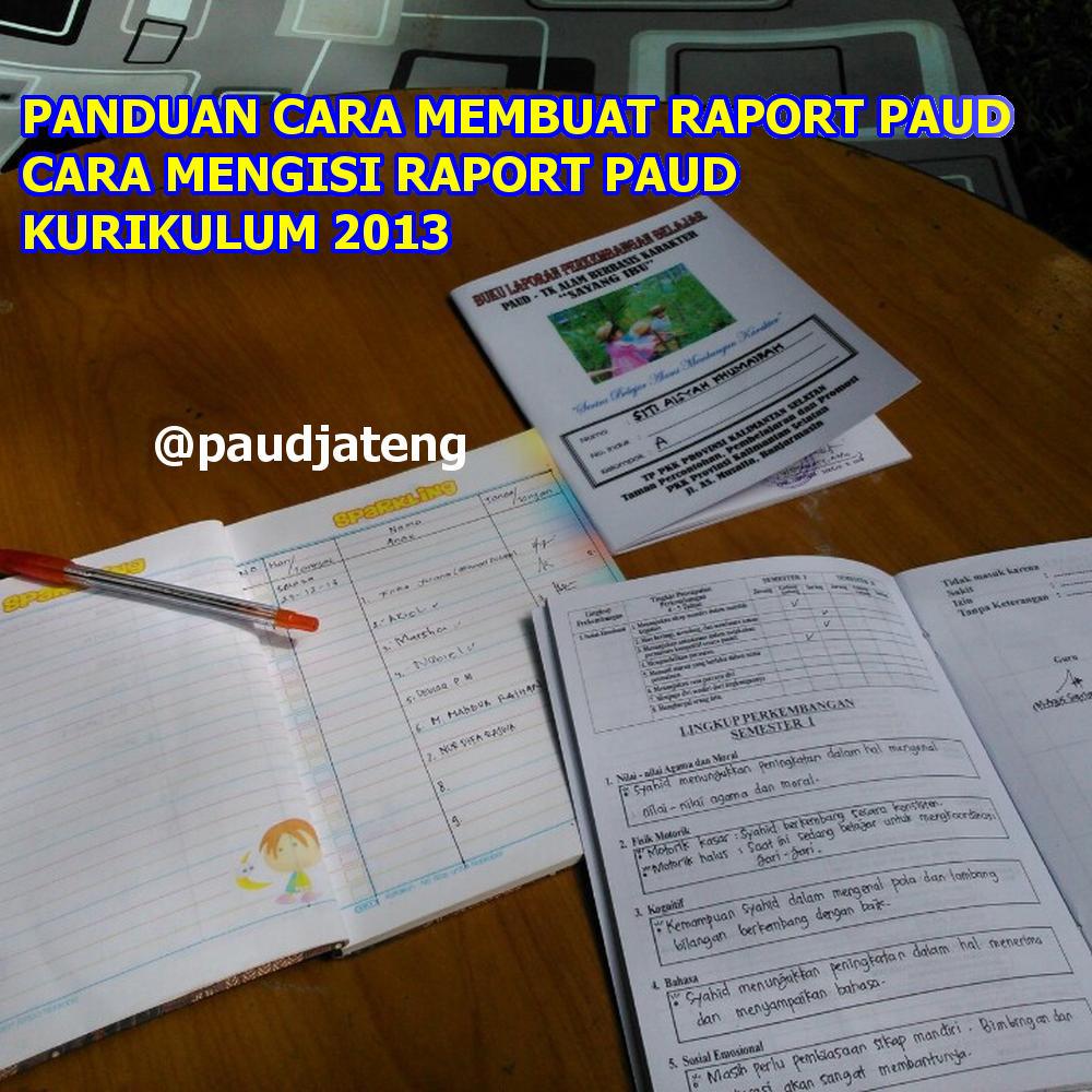 Panduan Cara Membuat Mengisi Raport Paud Kurikulum 2013 Paud Jateng