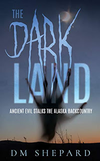 The Dark Land - a supernatural thriller by DM Shepard