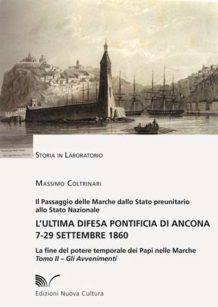 L'Ultima difesa pontificia di Ancona . Gli avvenimenti  7 -29 settembre 1860