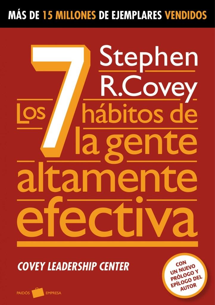 Los siete hábitos de la gente altamente efectiva – Stephen R. Covey