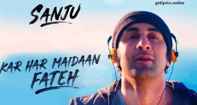 Kar Har Maidan Fateh Lyrics   Sanju