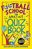 Books: Football School: The Amazing Quiz Book by Alex Bellos & Ben Lyttleton and Illustrated Spike Gerrell (Age: 7+ years)