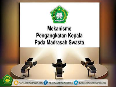 Mekanisme Pengangkatan Kepala Madrasah Swasta