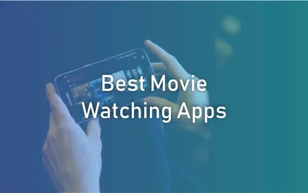 Best Movie Watching Apps On Android