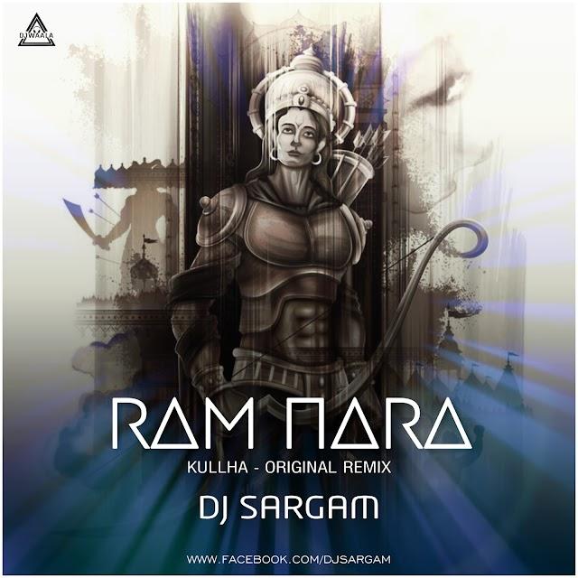 RAM NARA KULLHA - ORIGINAL REMIX - DJ SARGAM
