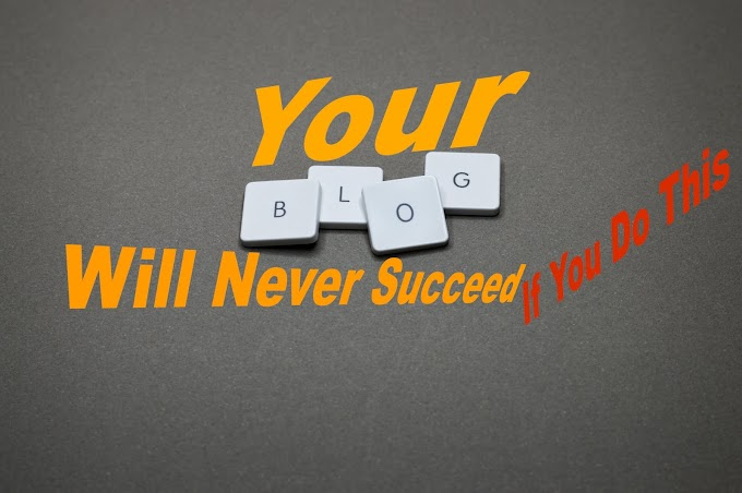 Your Blog Will Never Succeed - You Will Never Get Adsense Approval - If You Do This