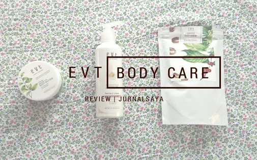 review evt body care natural buatan lokal