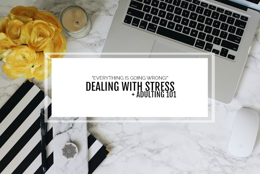 COPING WITH STRESS | ADULTING 101