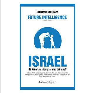Israel Đã Kiến Tạo Tương Lai Như Thế Nào? ebook PDF-EPUB-AWZ3-PRC-MOBI