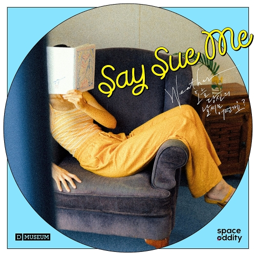 Say Sue Me – Weather : 오늘 당신의 날씨는 어떤가요? – Single