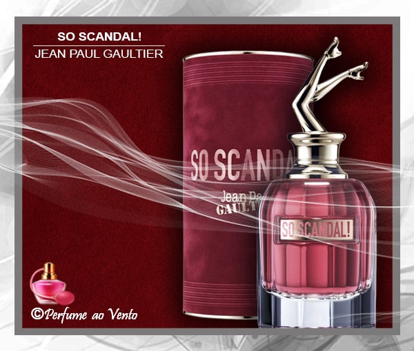 perfume ao vento, perfume, parfum, jean paul gaultier, scandal, scandal collection, so scandal!