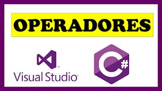 Operadores lógicos relacionales aritméticos en C#