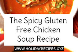 The Spicy Gluten Free Chicken Soup Recipe