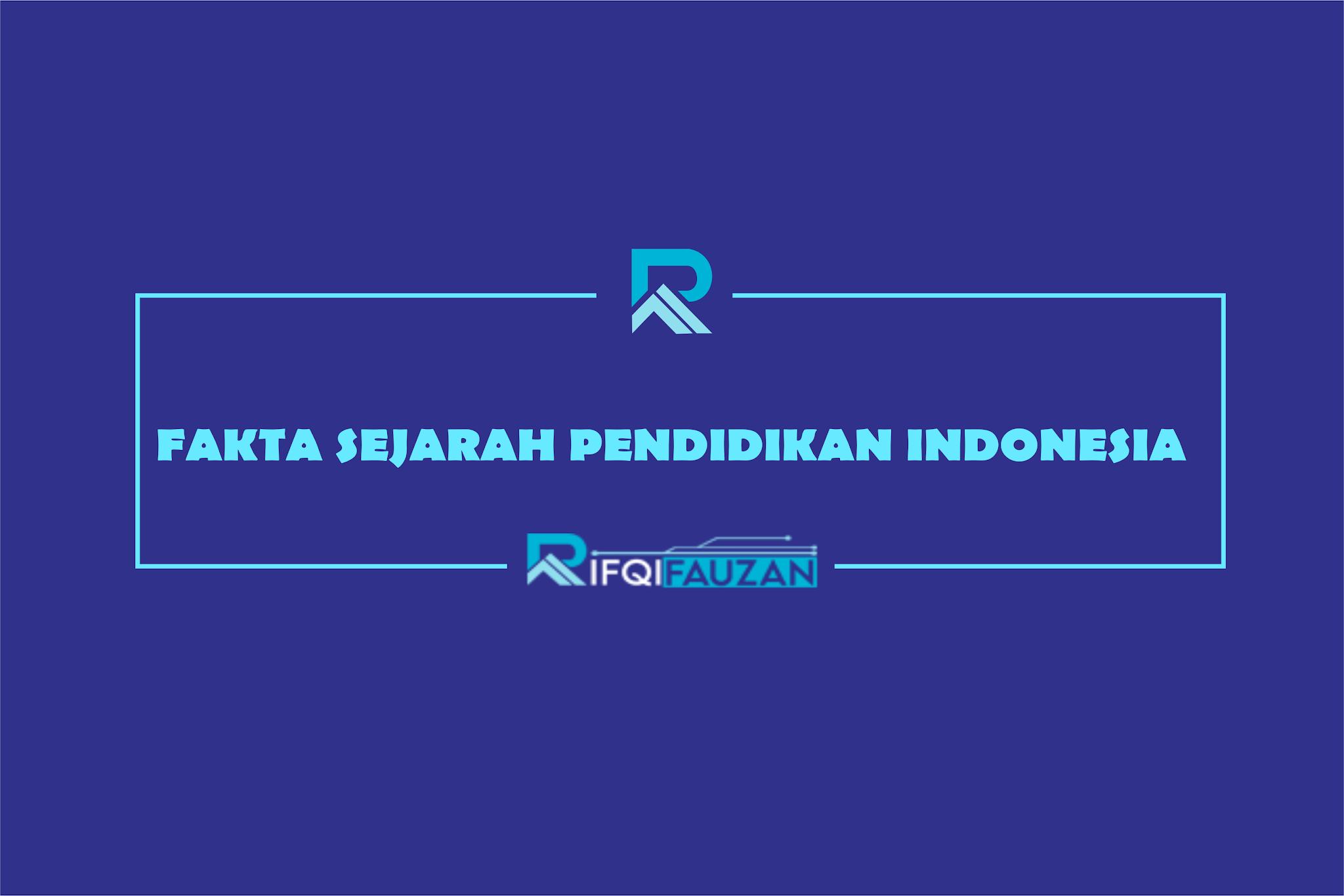 FAKTA SEJARAH PENDIDIKAN DI INDONESIA YANG SERING TERLUPAKAN