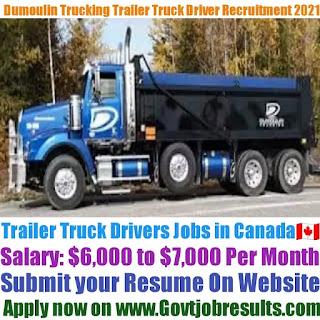 Dumoulin Trucking Trailer Truck Driver Recruitment 2021-22