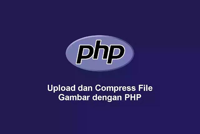 Upload dan Compress/Resize File Gambar dengan PHP