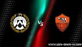 نتيجة مباراة روما وأودينيزي الدوري الايطالي