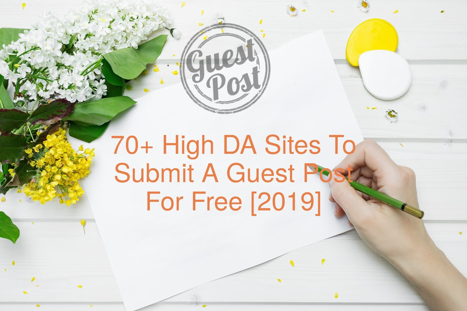 70+ HIGH DA Sites To Submit A Guest Post For Free [2019]