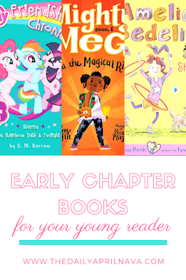 A Quick Guide on Early Chapter books for your Young Reader - TheDailyAprilnAva